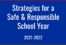 2021-2022 Strategies for a Safe & Responsible School Year